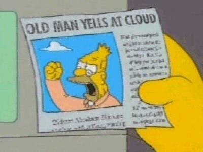 grandpa_simpson_yelling_at_cloud